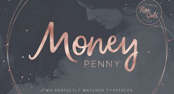 Money Penny. A perfectly paired font duet of free flowing brush script and a sophisticated sans-serif.