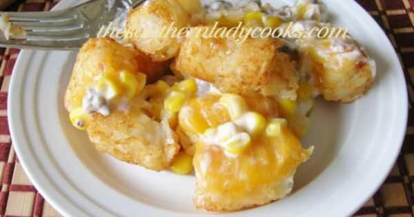 ... | Tater Tots, Cheesy Tater Tot Casserole and Cheesy Tater Tots