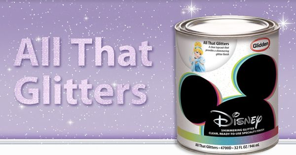 Glidden Disney Specialty Finishes All That Glitters