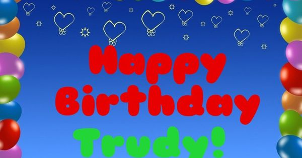 An Online Birthday Greeting Card To My Bff Trudy Check