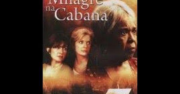 Milagre Na Cabana Filme Gospel Completo Dublado 1997 Filme