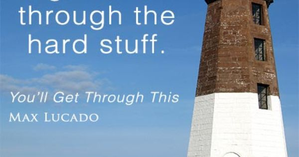 A Short Excerpt From You'll Get Through This By Max Lucado