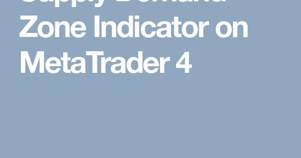 Supply Demand Zone Indicator On Metatrader 4 Wave Pattern Investing
