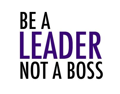 Why You Should Aim To Be A Better Leader Not A Boss Leadership Quotes Words Inspirational Words