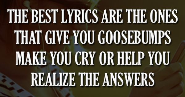The Best Lyrics Are The Ones That Give You Goosebumps