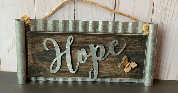 Galvanized Hope Sign Galvanized Decor Farmhouse Home Decor Rustic Home Decor Rustic Wall Decor Inspirational Wall Signs With Images Galvanized Decor Rustic Wall Decor Rustic Home Decor