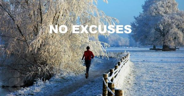 no excuses, not even snow.