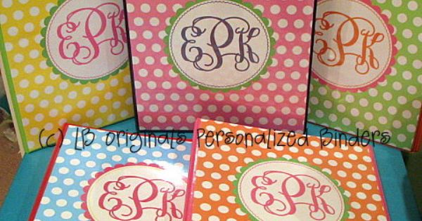 Print your own monogrammed binder cover! I would use scrapbook paper w/