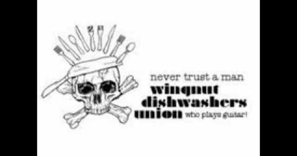 Wingnut Dishwashers Union Never Trust A Man Who Plays Guitar