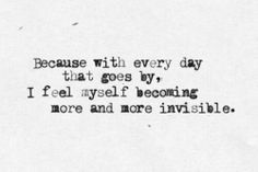 Pin By Erin Kathleen On Words Invisible Quotes Feeling Invisible Quotes