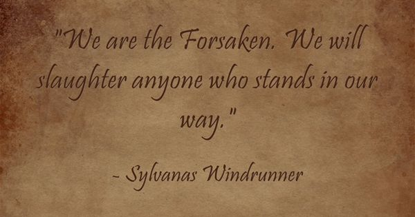 World Of Warcraft Inspirational Quotes: Beauty. Sacrifice. Undead. Sylvanas.