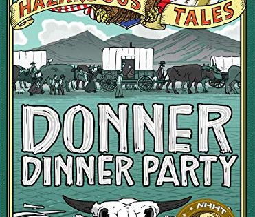 Donner Dinner Party Nathan Hale S Hazardous Tales 3 A Pioneer Tale By Nathan Hale In 2020 Nathan Hale Graphic Novel Book Party