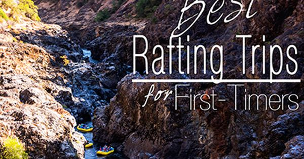 Family-friendly rafting trips that are also great for first-time rafters of any