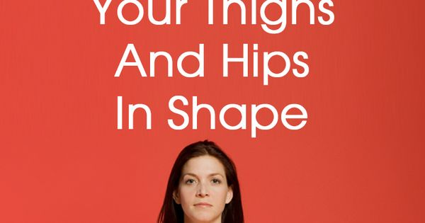 Let's try this! 12 Yoga Exercises To Get Your Thighs And Hips