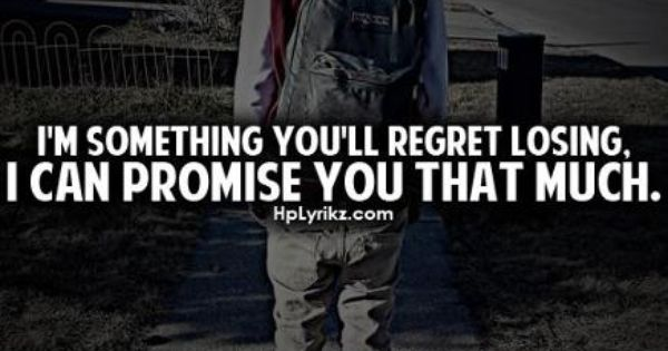 you'll regret losing me | quotes | Pinterest | I promise ...