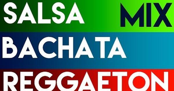 Mix Regageton Salsa Y Bachata 2017 Marc Anthony Romeo Santos Ozuna Maluma Rommel Hunter Youtube Bachata International Music Reggaeton