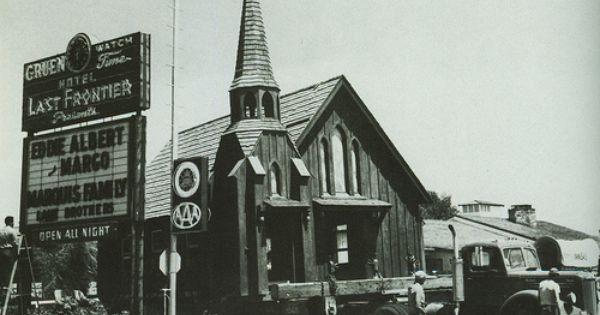 Another Vintage Picture Of Our Chapel The Little Church Of The West In Las Vegas A Historic Landmark Old Vegas Las Vegas City Las Vegas
