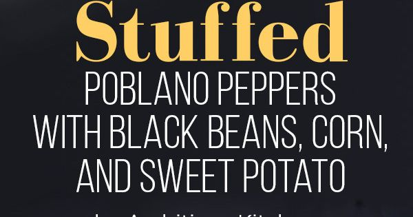 Stuffed poblano peppers, Black bean corn and Black beans on Pinterest