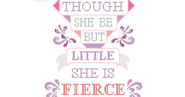 Though She Be But Little, She Is Fierce. Modern