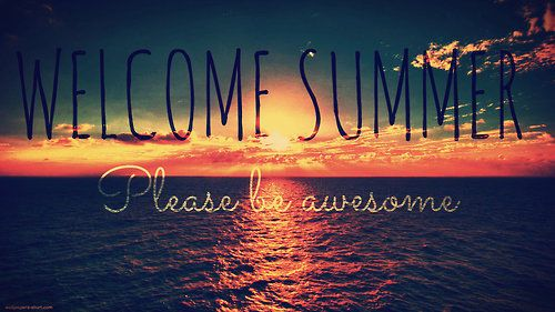 Welcome Summer summer first day of summer summer quotes happy summer summer  images welcome summer summer p… | August pictures, Welcome summer, Summer  beach pictures