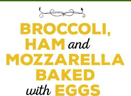 Broccoli, Ham, and Mozzarella Baked with Eggs | Easter brunch, Spikes ...