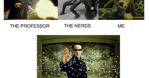 Finals Week, The Professor, The Nerds, Me... so true...
