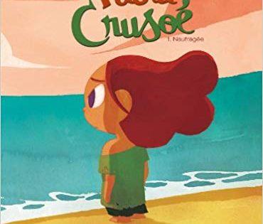 Télécharger Paola Crusoé Tome 01 Naufragée Pdf Ebook Gratuit Kid Character Children Illustration Disney Characters