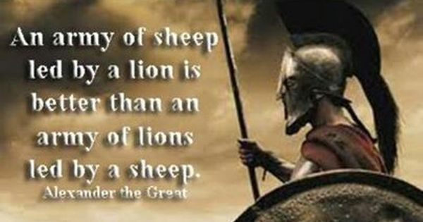 """""""An army of sheep led by a lion is better than an army of ..."""