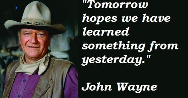 Pin By Flip Flops Paint Drops On Quotes For Crafts John Wayne Quotes Quotes By Famous People People Quotes