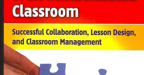 Collaborative Theory Of Classroom Management ~ Co teaching in the differentiated classroom successful