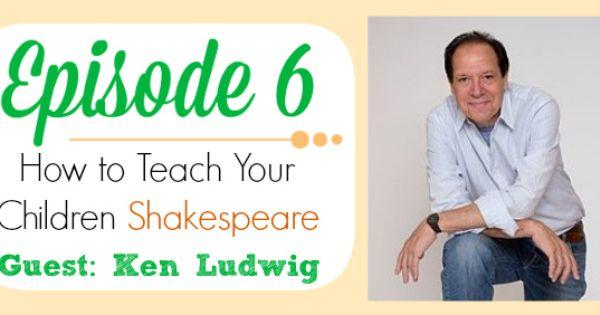 Read Aloud Revival Teach Your Children Shakespeare Read Aloud Revival Read Aloud Teaching