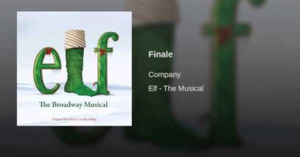 Finale Elf The Musical Never Fall In Love World S Greatest Dad