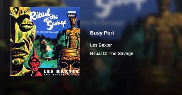 Les Baxter Busy Port Savage Sophisticated Business