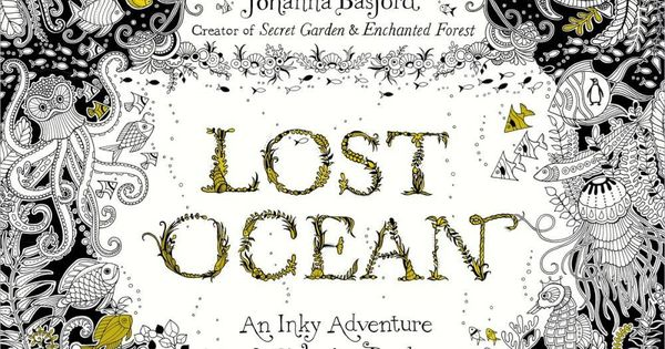 Lost Ocean An Inky Adventure By Johanna Basford Adult Coloring Book