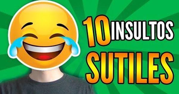 Cómo Responder A Un Insulto Con Respuestas Inteligentes Youtube Insultos Refranes Autoestima