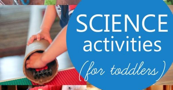 A bunch of science activities for toddlers that would be great for