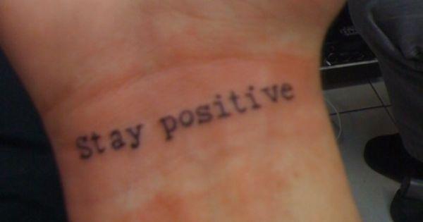Stay positive tattoo tattoos pinterest for Lux in tenebris tattoo