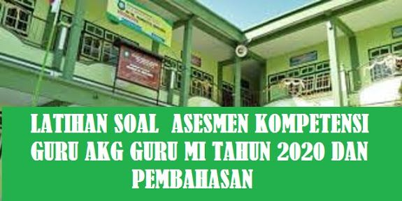 Latihan Soal Dan Pembahasan Soal Akg Guru M I Tahun 2020 2021 Madrasah Ibtidaiyah Mi Adalah Satuan Pendidikan For Pendidikan Dasar Pendidikan Kurikulum