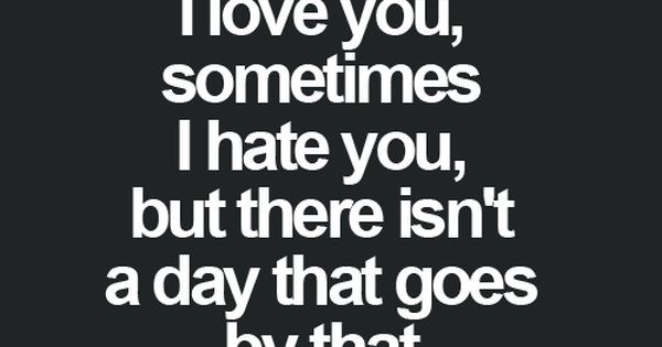 Hate That I Love You Quotes: Good Life Quote: Inspiring, Motivational & Funny I Can't