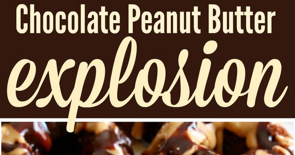 Chocolate peanut butter, Explosions and Lava cakes on Pinterest