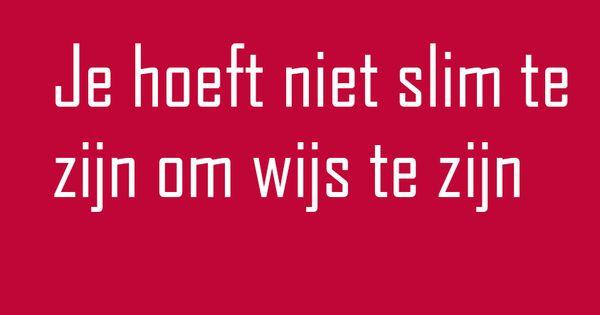 Spreuk je hoeft niet slim te zijn om wijs te zijn www ingspire nl spreuken voor verandering - Te creeren zijn bibliotheek ...