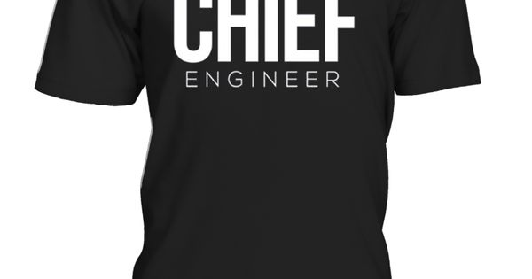 Chief Engineer job title shirt TIP If you buy 2 or more (hint - chief engineer job description