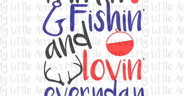 Design hunting fishing and loving everyday svg dxf eps for Hunting fishing loving everyday