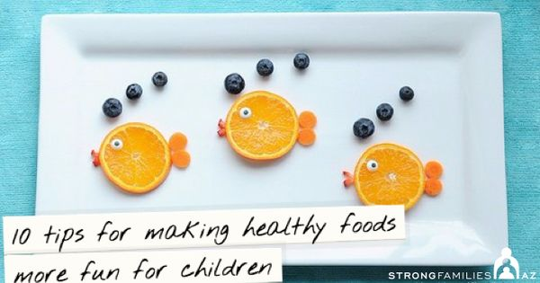 Encourage children to eat vegetables and fruits by making it fun with
