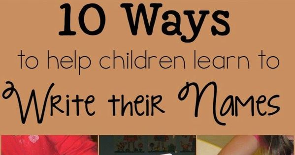 10 ways to help children learn to write their names from Play