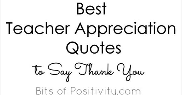 65 Best Admiration Quotes Sayings: Best Teacher Appreciation Quotes To Say Thank You