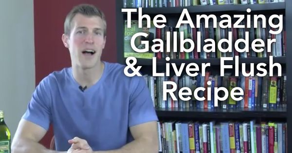 The Amazing Liver And Gallbladder Flush Recipe Http Www