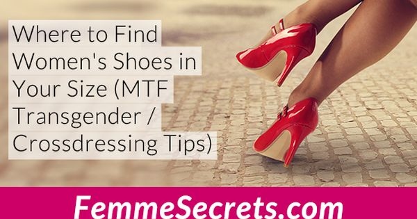 Where To Find Women S Shoes In Your Size Mtf Transgender