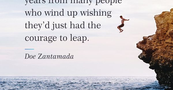 Daily Calm Quotes Indecision Steals Many Years From Many People Who Wind Up Wishing They D Just Had The Courage To Leap Doe Calm Quotes Daily Calm Words