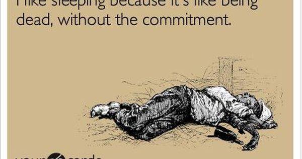 Ha! I do love sleeping...